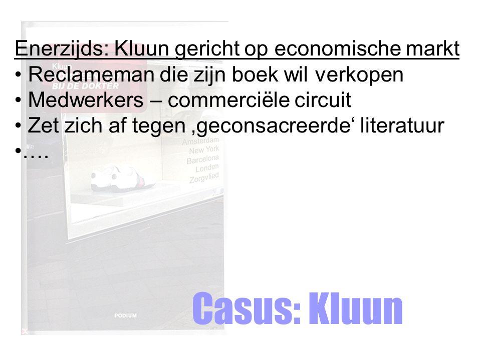 Casus: Kluun Enerzijds: Kluun gericht op economische markt