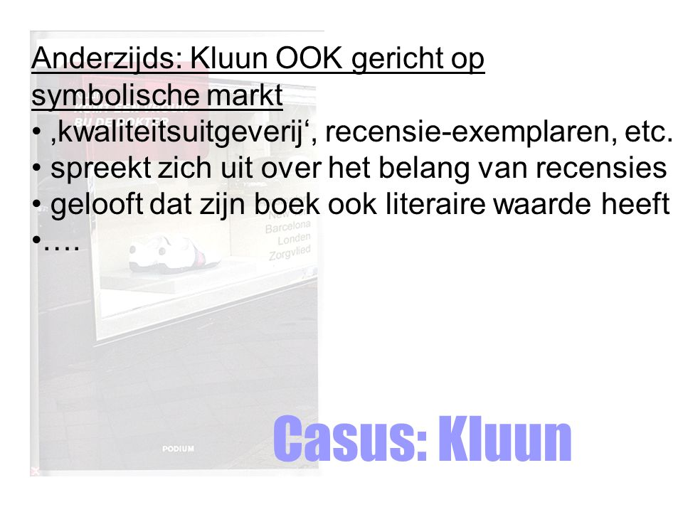 Casus: Kluun Anderzijds: Kluun OOK gericht op symbolische markt
