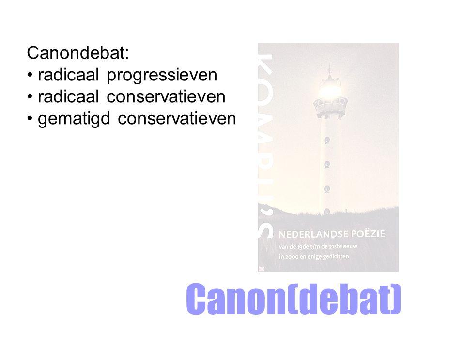 Canon(debat) Canondebat: radicaal progressieven