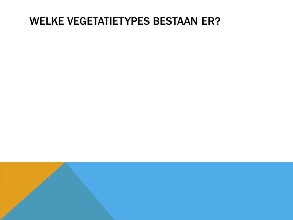 Welke vegetatietypes bestaan er