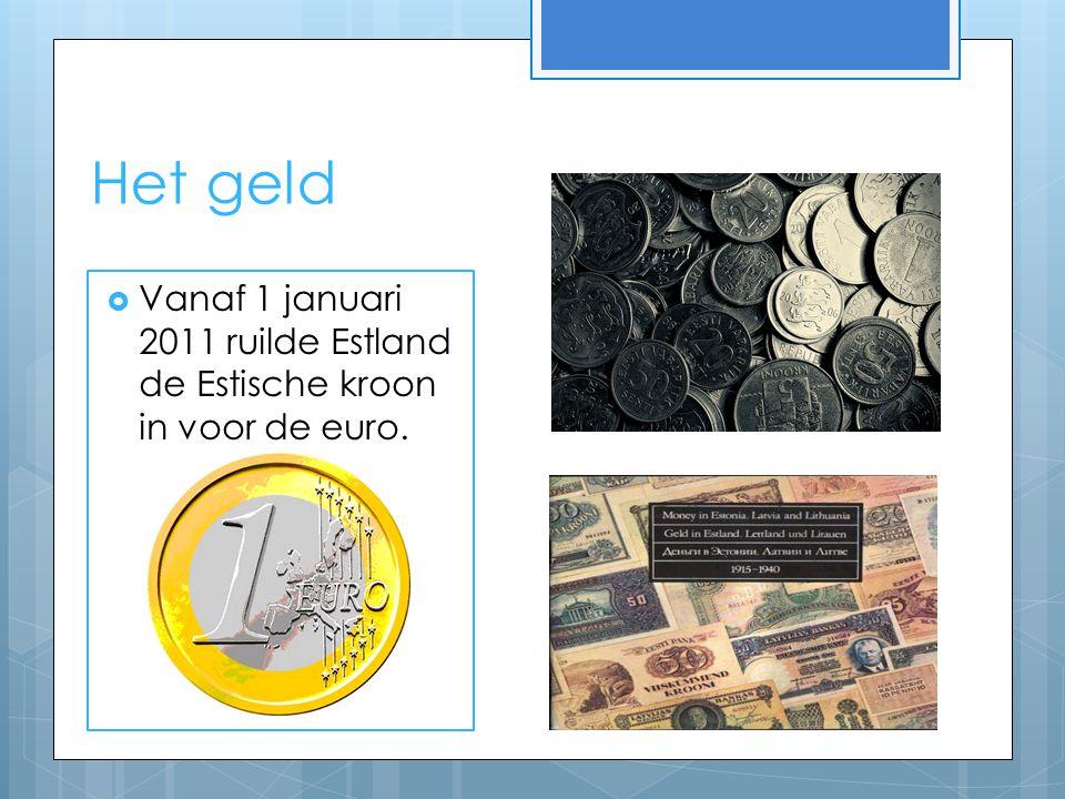 Het geld Vanaf 1 januari 2011 ruilde Estland de Estische kroon in voor de euro.