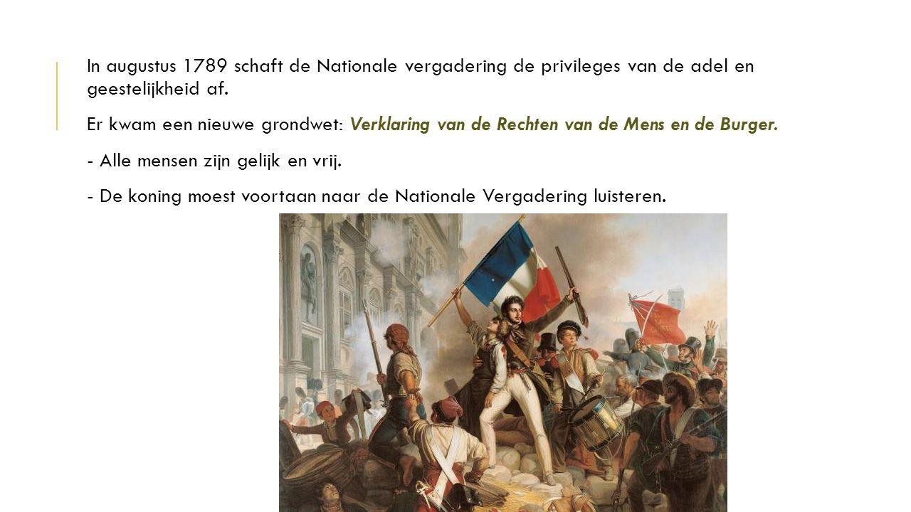 In augustus 1789 schaft de Nationale vergadering de privileges van de adel en geestelijkheid af.