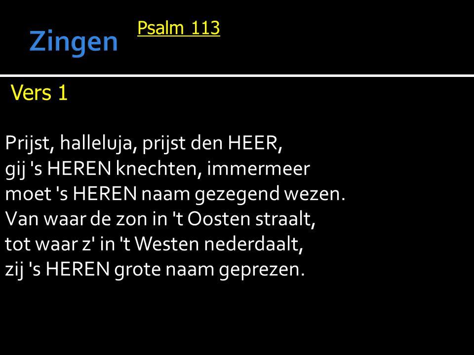 Zingen Vers 1 Prijst, halleluja, prijst den HEER,