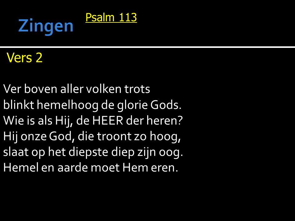 Zingen Vers 2 Ver boven aller volken trots