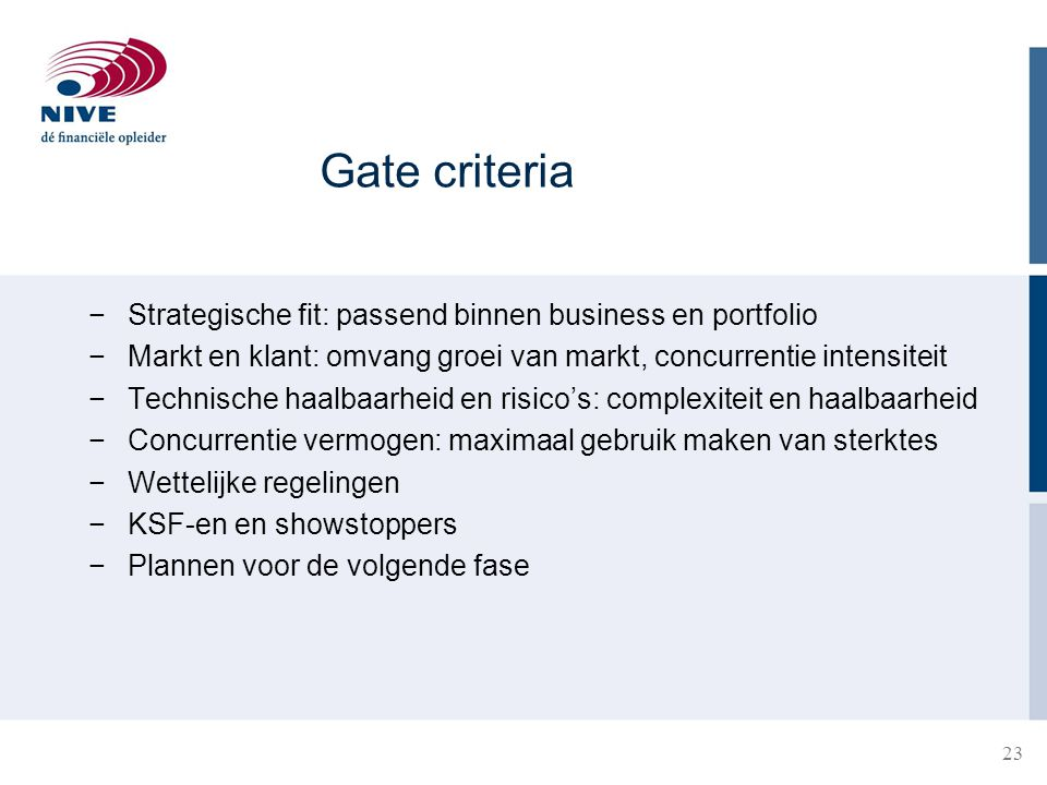 Gate criteria Strategische fit: passend binnen business en portfolio