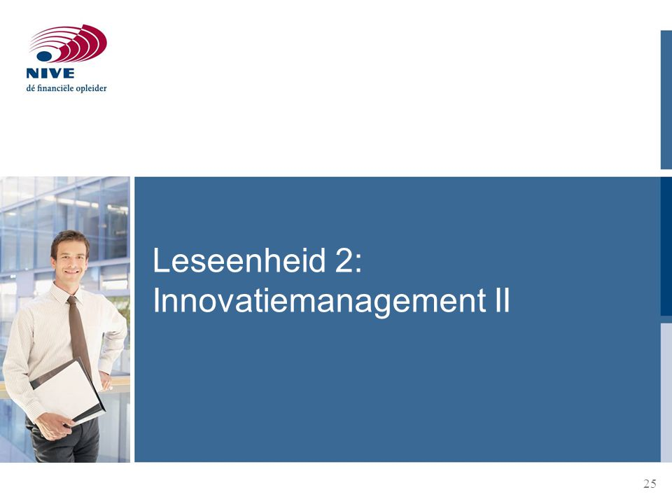 Leseenheid 2: Innovatiemanagement II