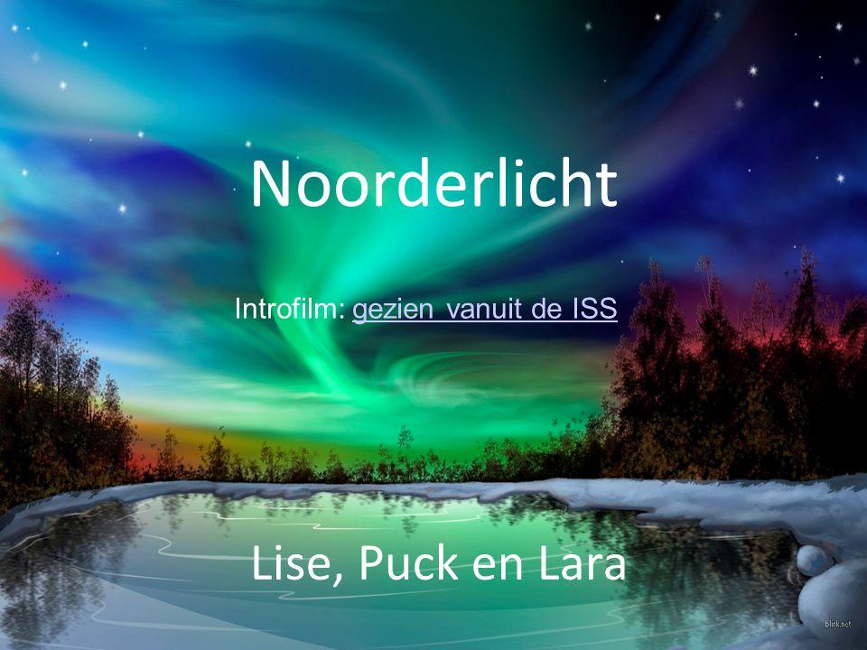 Noorderlicht Introfilm: gezien vanuit de ISS Lise, Puck en Lara