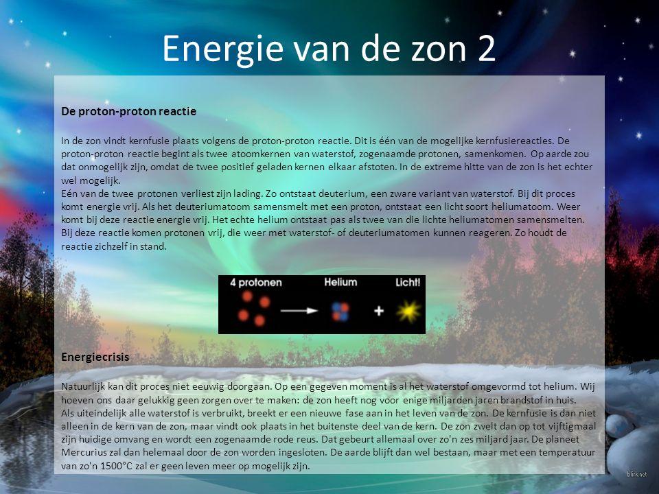 Energie van de zon 2 De proton-proton reactie Energiecrisis