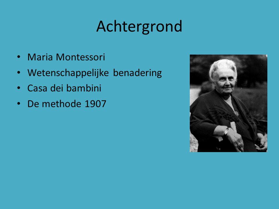Achtergrond Maria Montessori Wetenschappelijke benadering