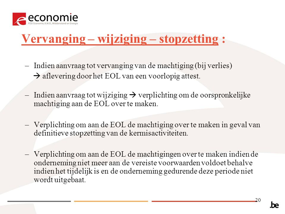 Vervanging – wijziging – stopzetting :