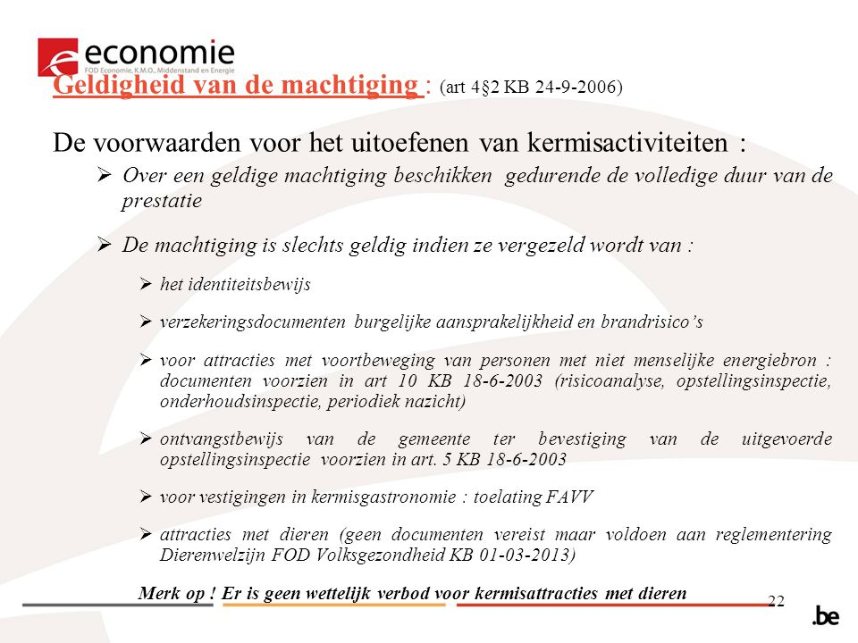 Geldigheid van de machtiging : (art 4§2 KB 24-9-2006)