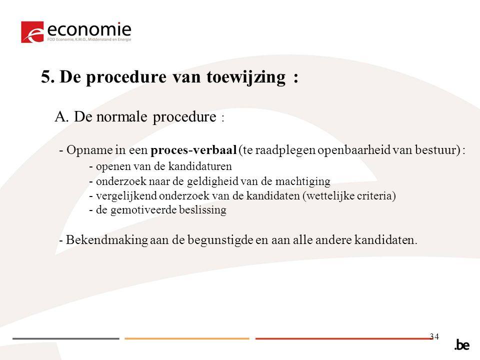 5. De procedure van toewijzing :