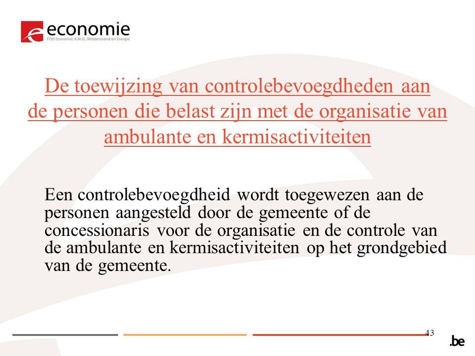 De toewijzing van controlebevoegdheden aan de personen die belast zijn met de organisatie van ambulante en kermisactiviteiten