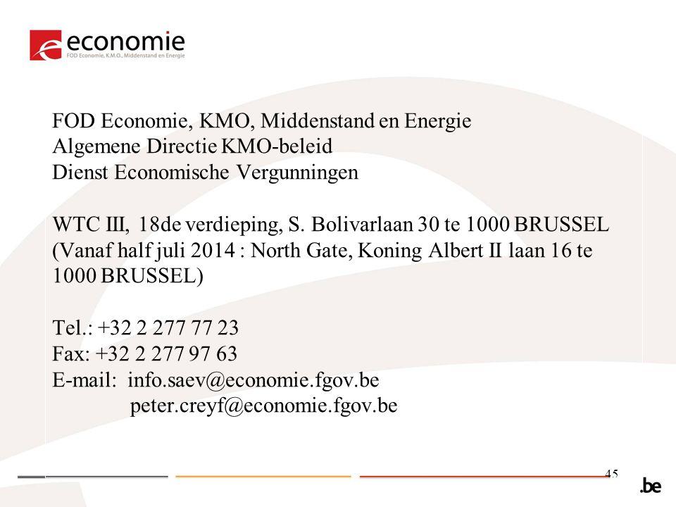 FOD Economie, KMO, Middenstand en Energie Algemene Directie KMO-beleid Dienst Economische Vergunningen WTC III, 18de verdieping, S.