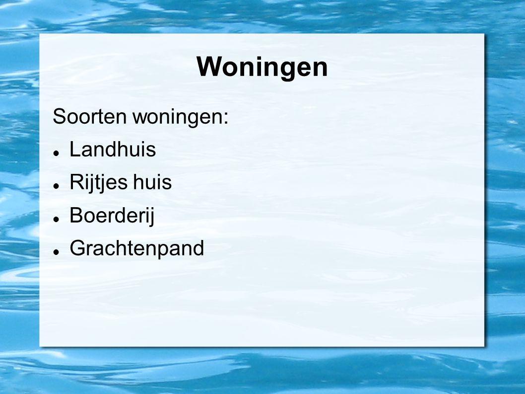 Woningen Soorten woningen: Landhuis Rijtjes huis Boerderij
