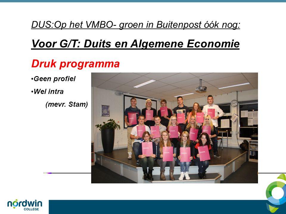 Voor G/T: Duits en Algemene Economie Druk programma