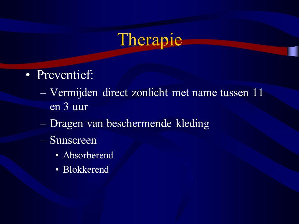 Therapie Preventief: Vermijden direct zonlicht met name tussen 11 en 3 uur. Dragen van beschermende kleding.