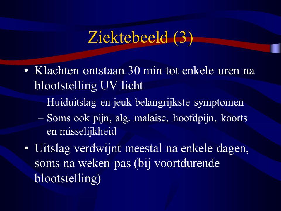 Ziektebeeld (3) Klachten ontstaan 30 min tot enkele uren na blootstelling UV licht. Huiduitslag en jeuk belangrijkste symptomen.