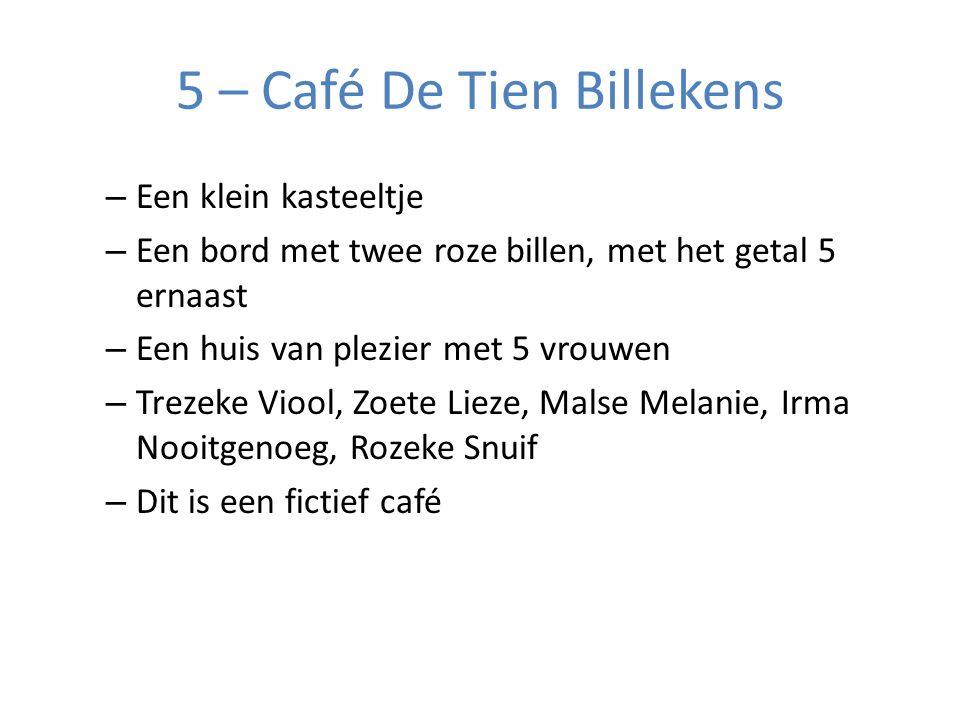 5 – Café De Tien Billekens