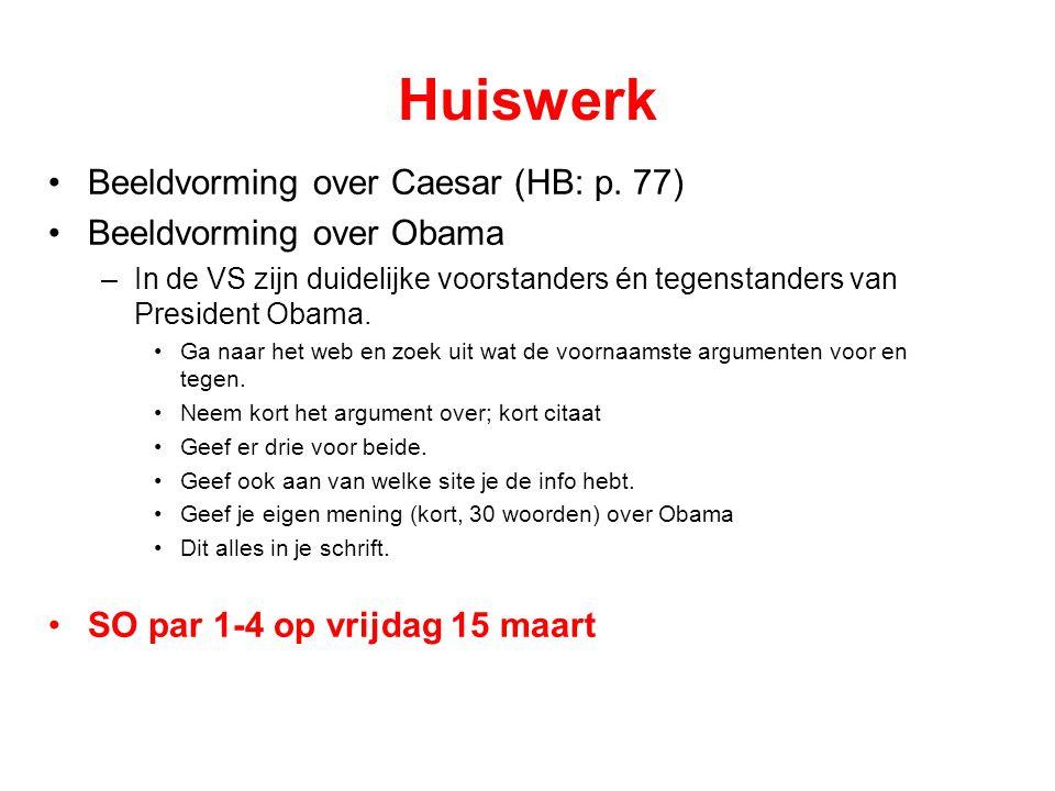 Huiswerk Beeldvorming over Caesar (HB: p. 77) Beeldvorming over Obama