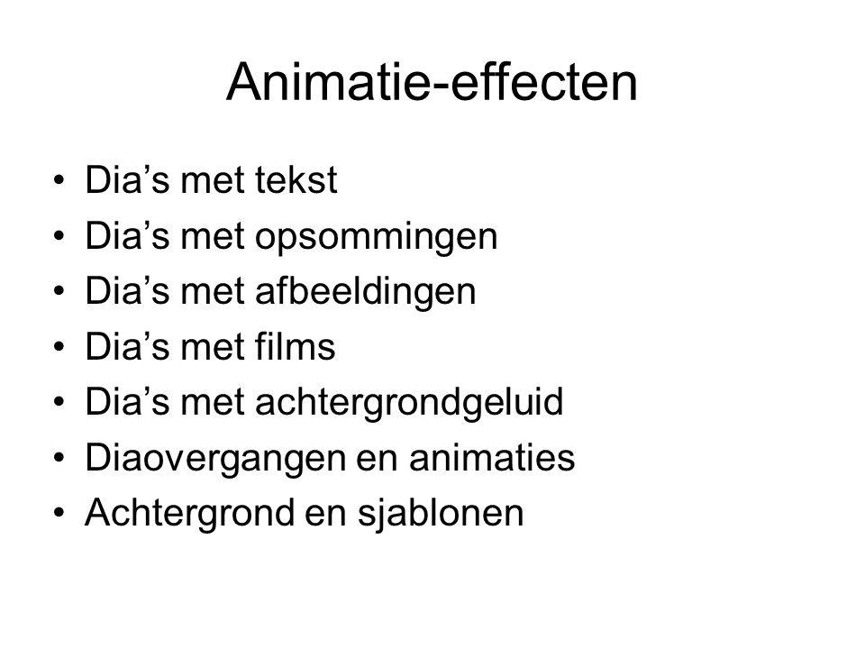 Animatie-effecten Dia's met tekst Dia's met opsommingen