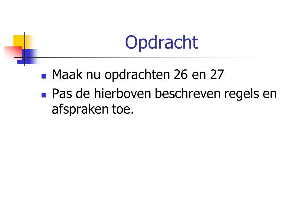 Opdracht Maak nu opdrachten 26 en 27