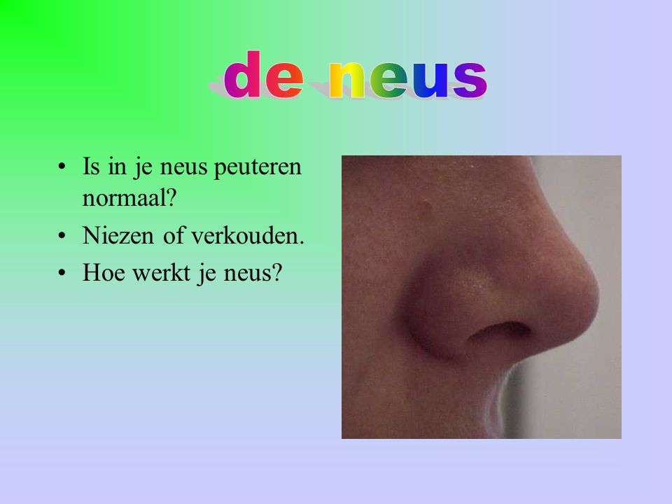 de neus Is in je neus peuteren normaal Niezen of verkouden.