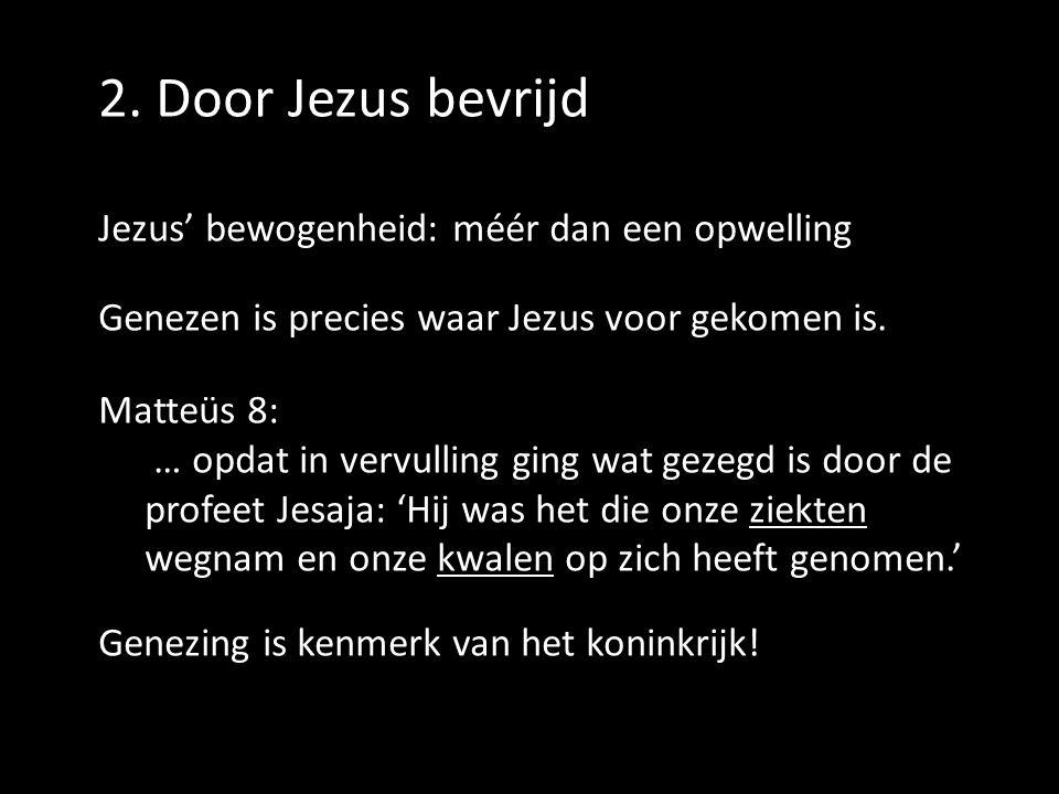 2. Door Jezus bevrijd