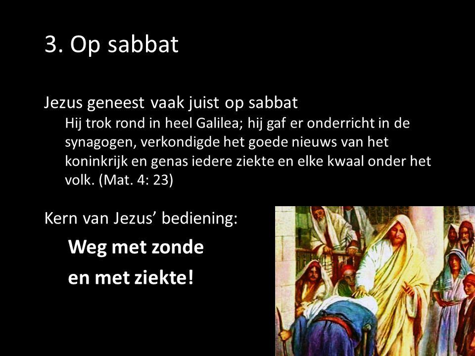 3. Op sabbat Weg met zonde en met ziekte!