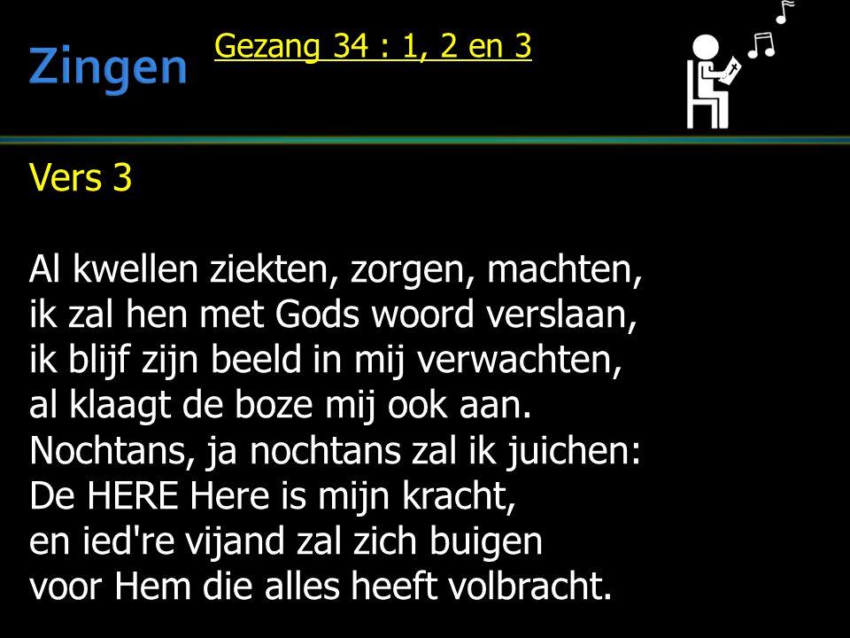 Zingen Vers 3 Al kwellen ziekten, zorgen, machten,