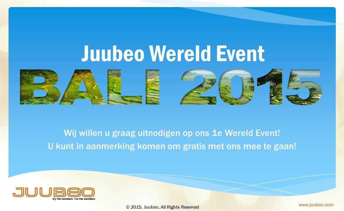 Juubeo Wereld Event Wij willen u graag uitnodigen op ons 1e Wereld Event! U kunt in aanmerking komen om gratis met ons mee te gaan!
