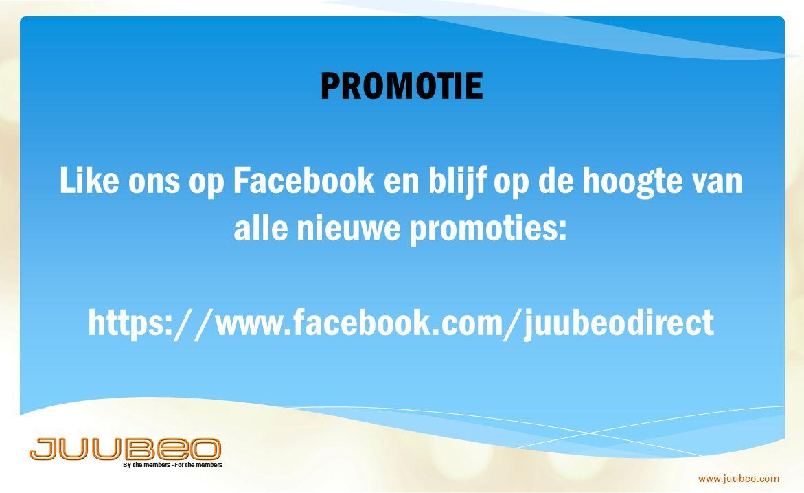 PROMOTIE Like ons op Facebook en blijf op de hoogte van alle nieuwe promoties: https://www.facebook.com/juubeodirect