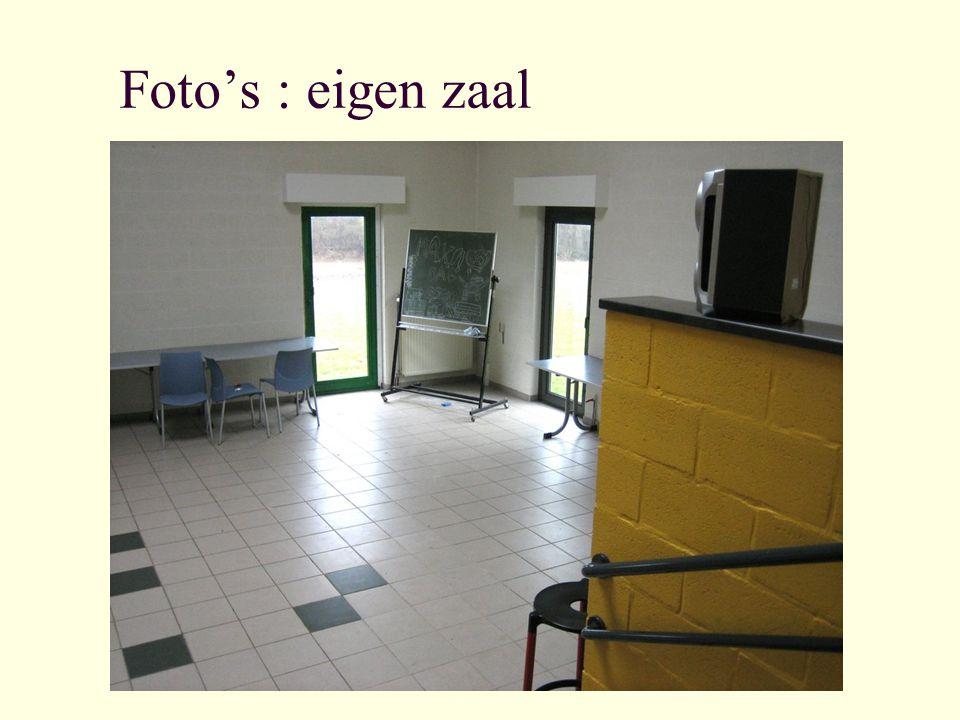 Foto's : eigen zaal