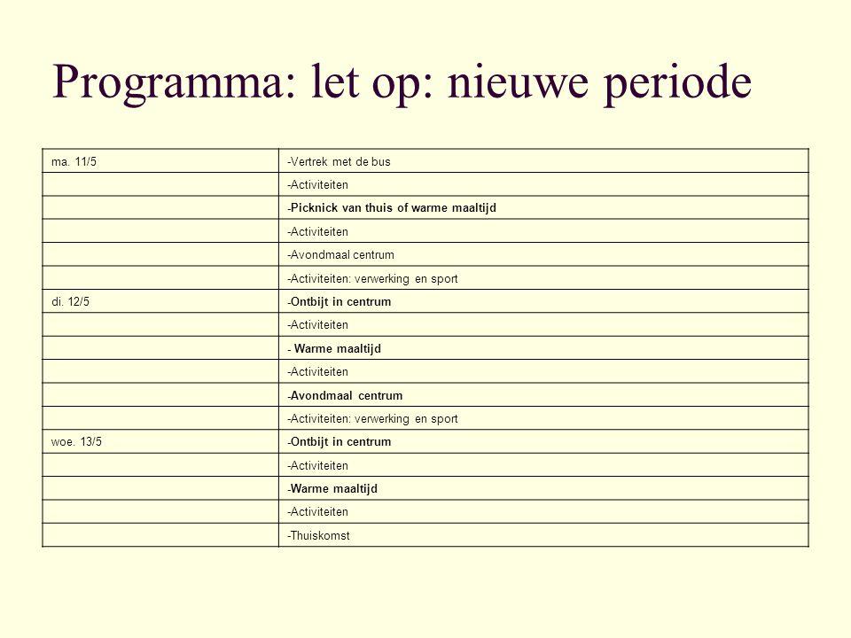 Programma: let op: nieuwe periode