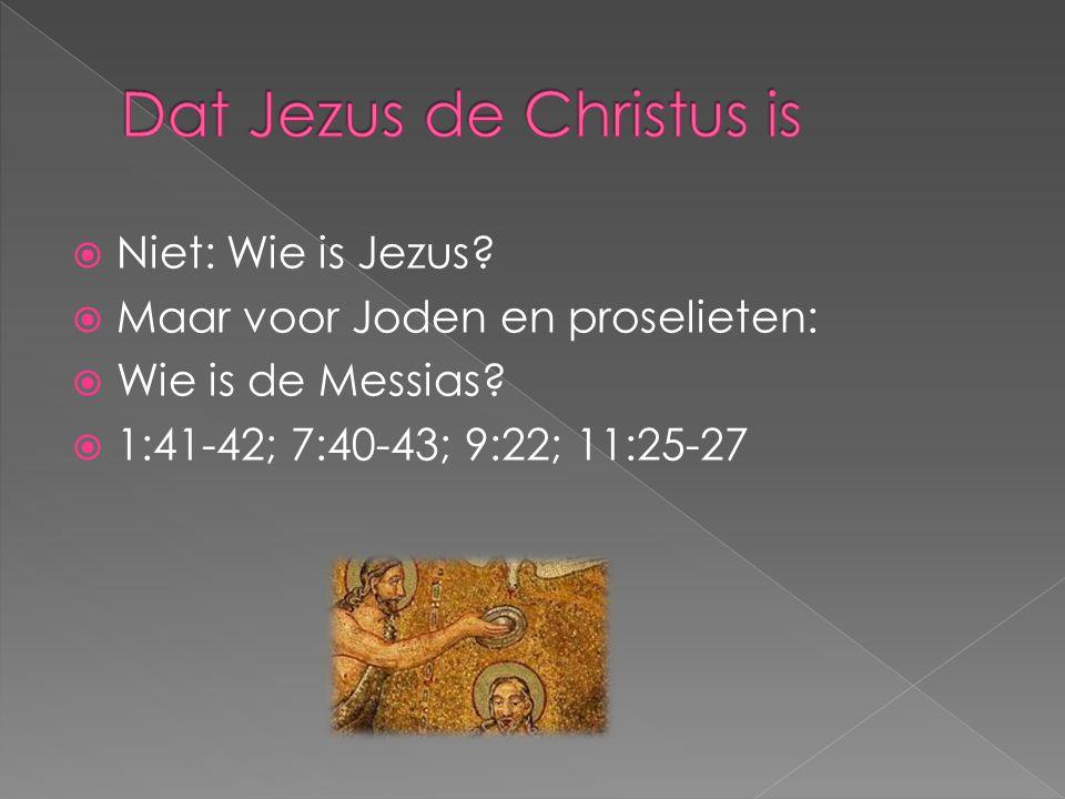 Dat Jezus de Christus is