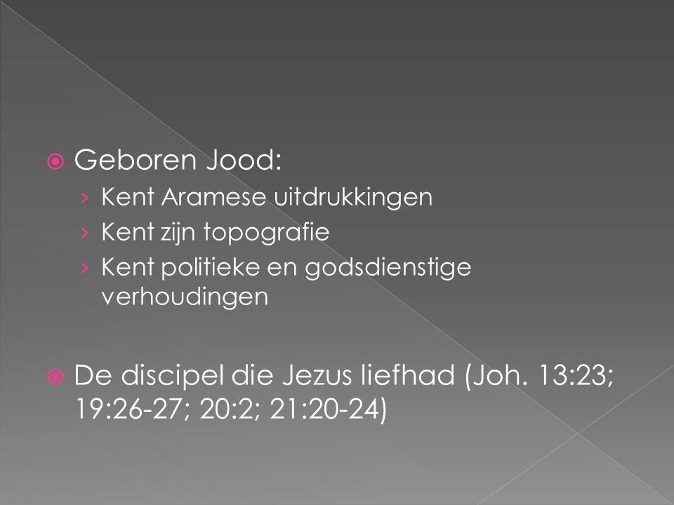 De discipel die Jezus liefhad (Joh. 13:23; 19:26-27; 20:2; 21:20-24)