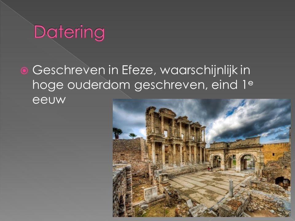 Datering Geschreven in Efeze, waarschijnlijk in hoge ouderdom geschreven, eind 1e eeuw