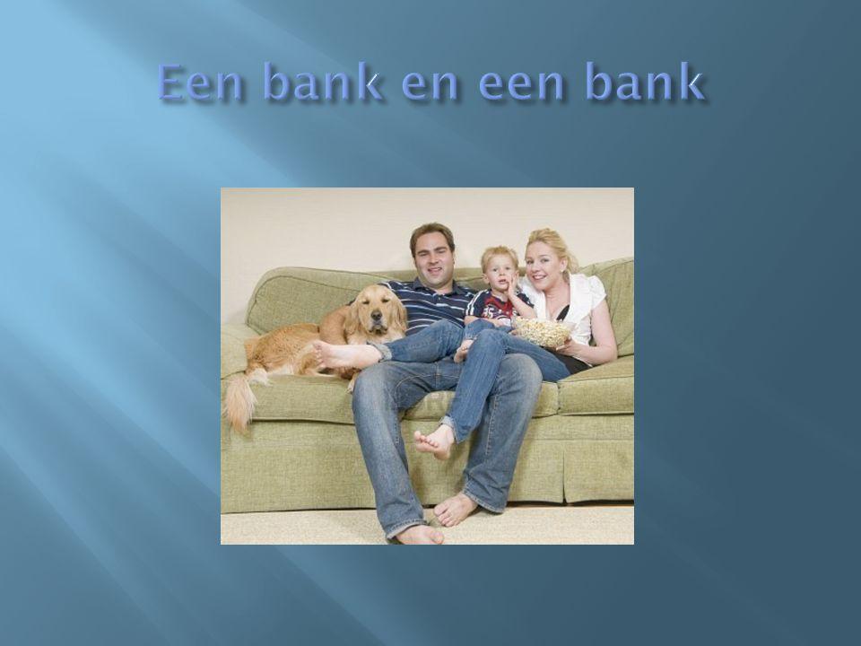 Een bank en een bank