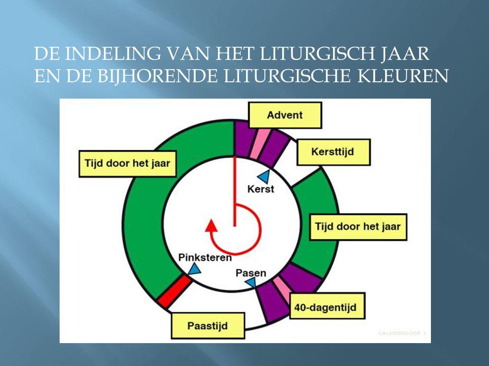 de indeling van het liturgisch jaar en de bijhorende liturgische kleuren