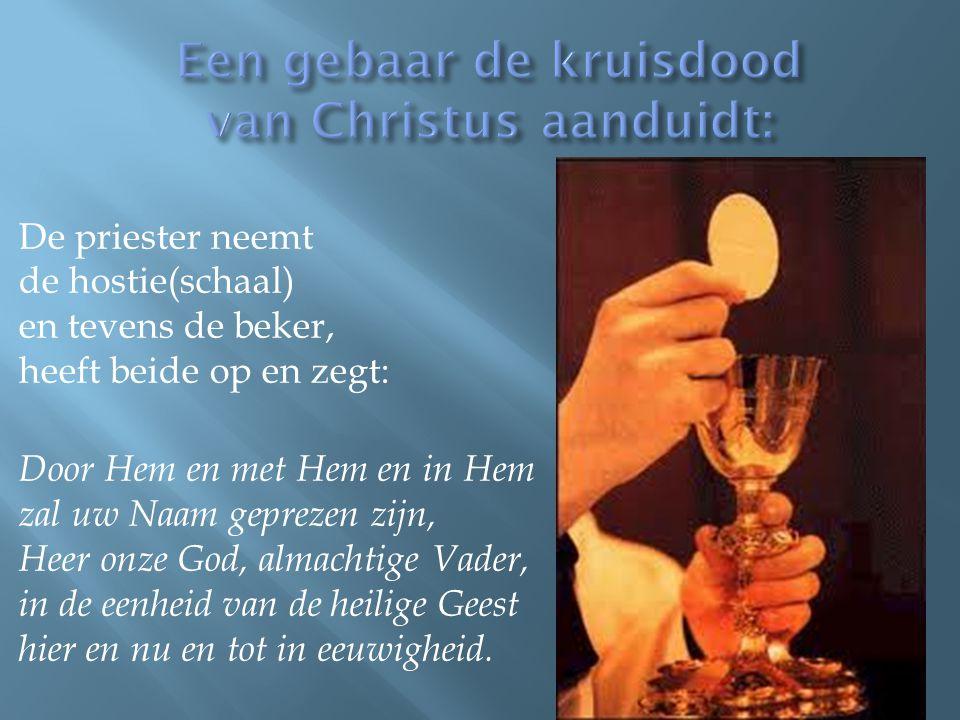 Een gebaar de kruisdood van Christus aanduidt:
