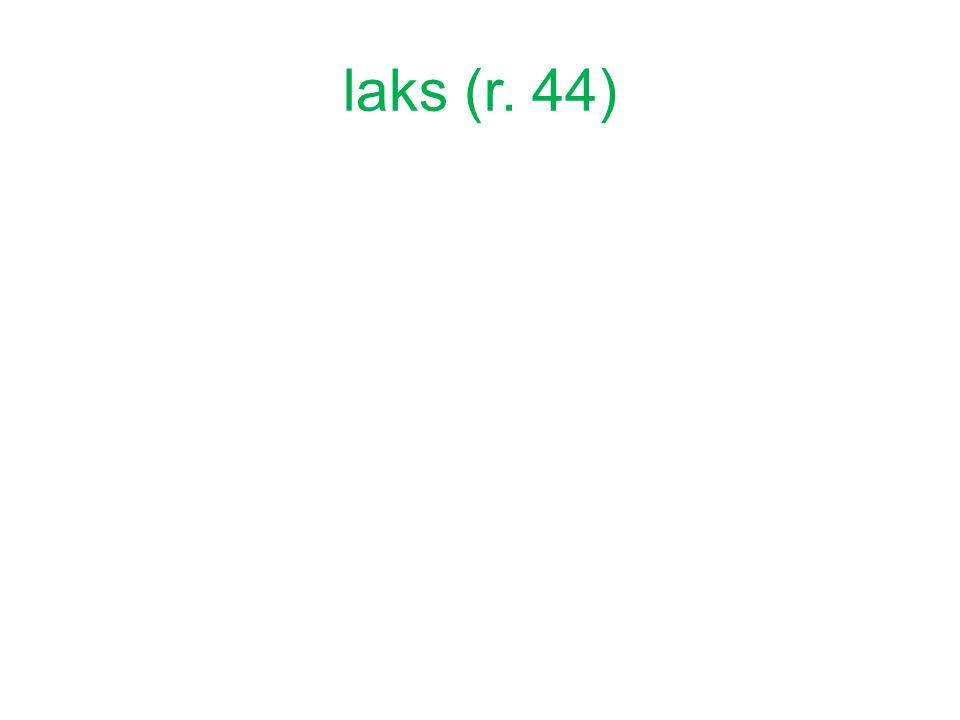 laks (r. 44)