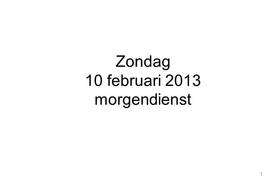 Zondag 10 februari 2013 morgendienst