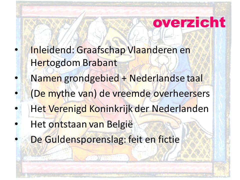 overzicht Inleidend: Graafschap Vlaanderen en Hertogdom Brabant