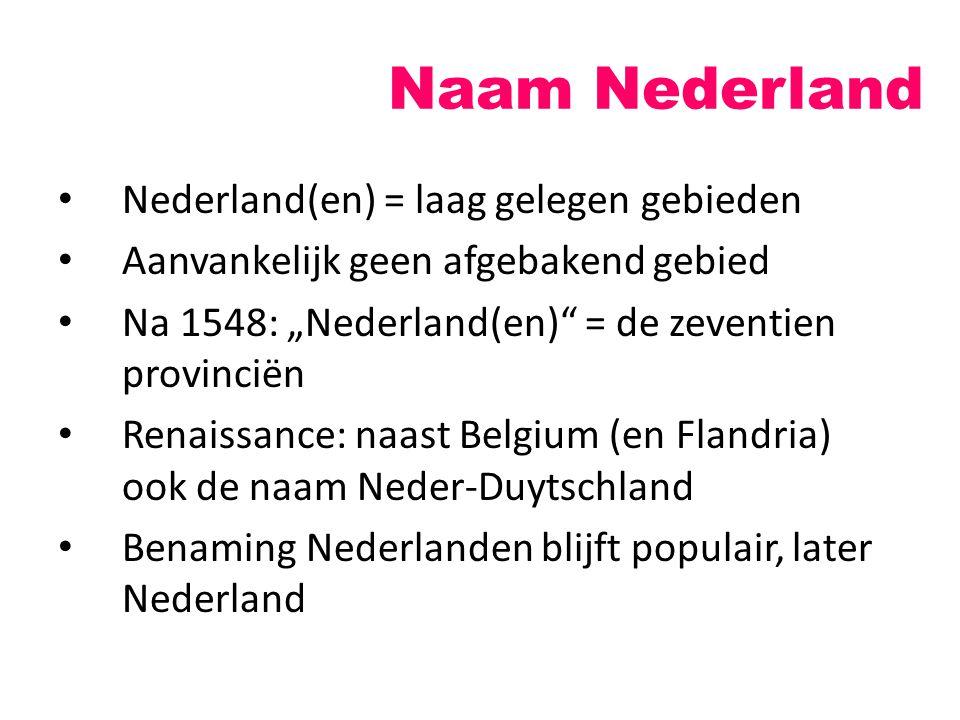 Naam Nederland Nederland(en) = laag gelegen gebieden