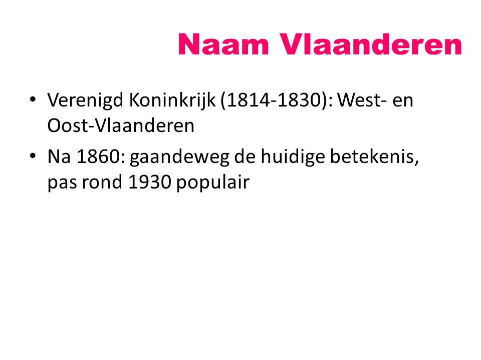 Naam Vlaanderen Verenigd Koninkrijk (1814-1830): West- en Oost-Vlaanderen.