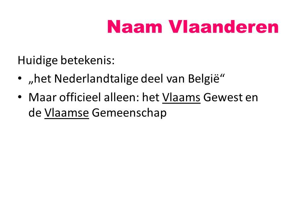 Naam Vlaanderen Huidige betekenis:
