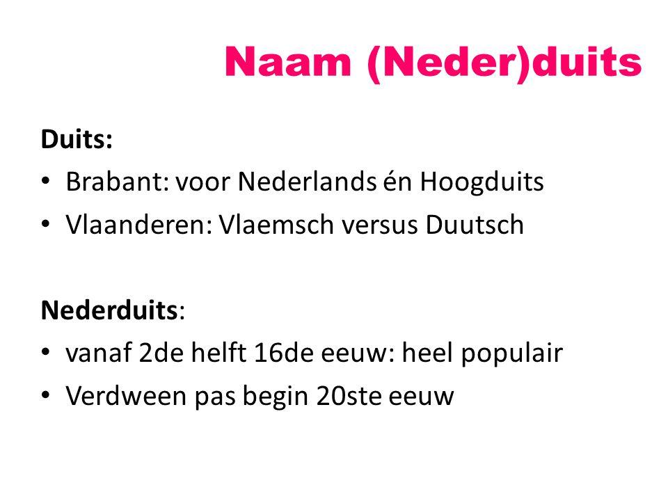 Naam (Neder)duits Duits: Brabant: voor Nederlands én Hoogduits