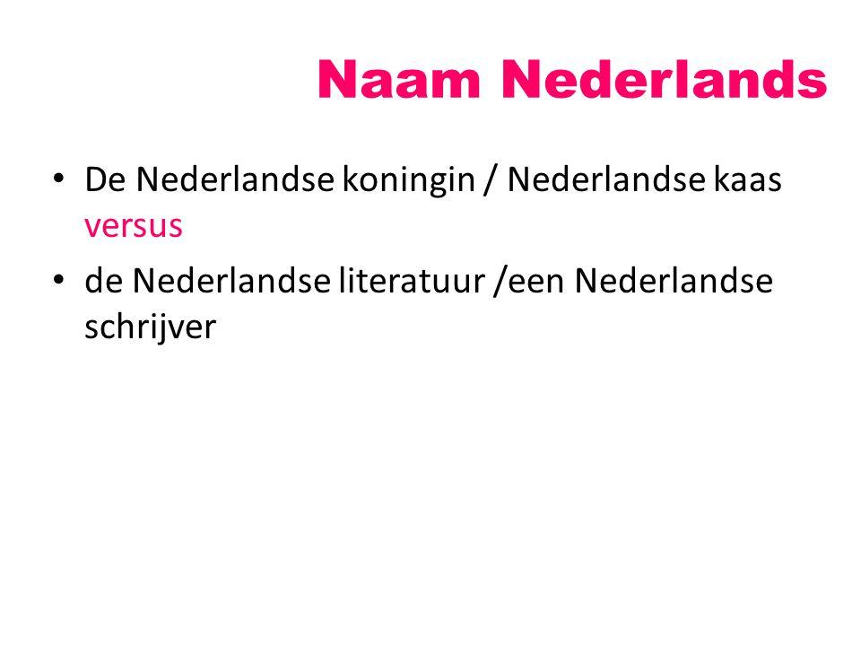 Naam Nederlands De Nederlandse koningin / Nederlandse kaas versus