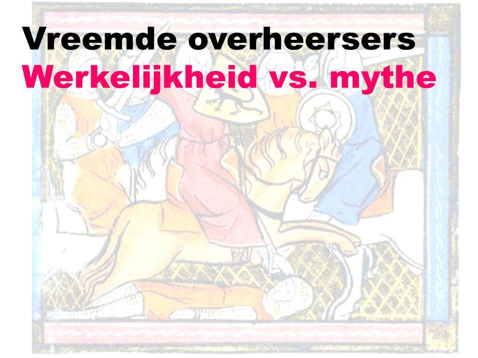 Vreemde overheersers Werkelijkheid vs. mythe