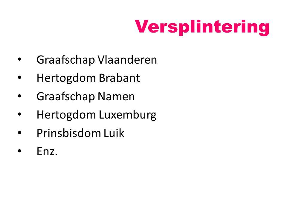 Versplintering Graafschap Vlaanderen Hertogdom Brabant